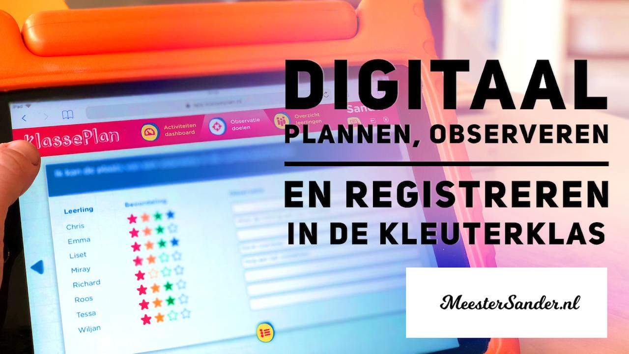 digitaal plannen, observeren en registeren in de kleuterklas meestersander.nl