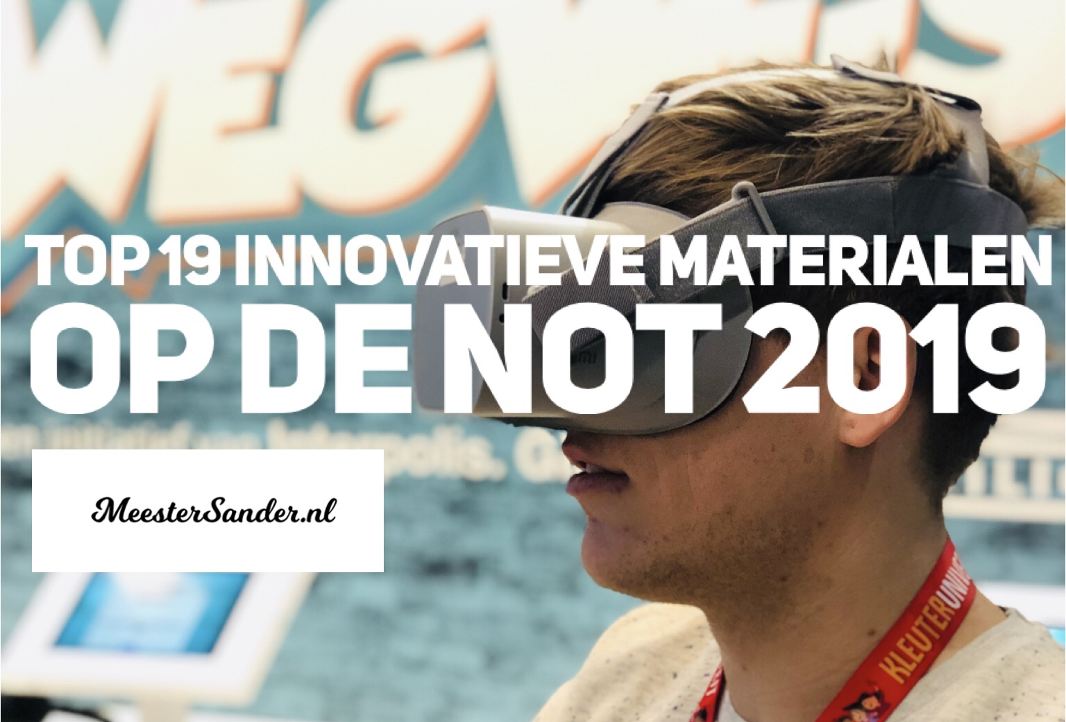top 19 innovatieve materialen op de NOT 2019